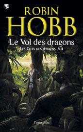 Les Cités des Anciens (Tome 7) - Le vol des dragons