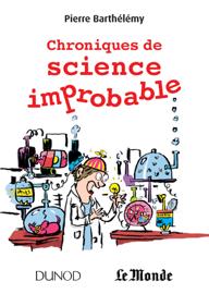 Chroniques de science improbable
