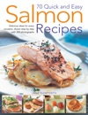 70 Quick And Easy Salmon Recipes