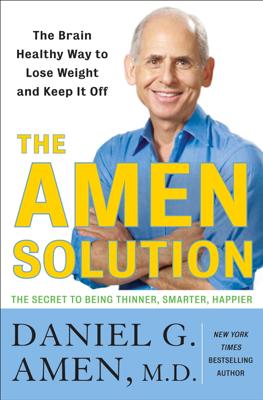 The Amen Solution - Daniel G. Amen, M.D. book