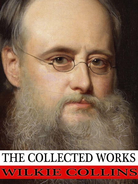 The Collected Works of Wilkie Collins - Wilkie Collins book cover