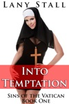 Into Temptation A Taboo Erotic Tale Of A Nun And Priests First Time