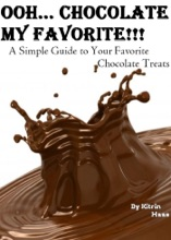 Oooh… Chocolate; My Favorite!!! A Simple Guide To Your Favorite Chocolate Treats