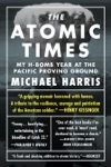 The Atomic Times My H-Bomb Year At The Pacific Proving Ground
