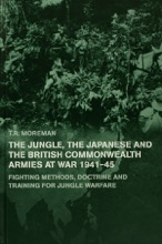 The Jungle, Japanese And The British Commonwealth Armies At War, 1941-45