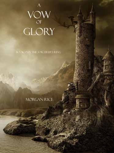 Morgan Rice - A Vow of Glory (Book #5 in the Sorcerer's Ring)