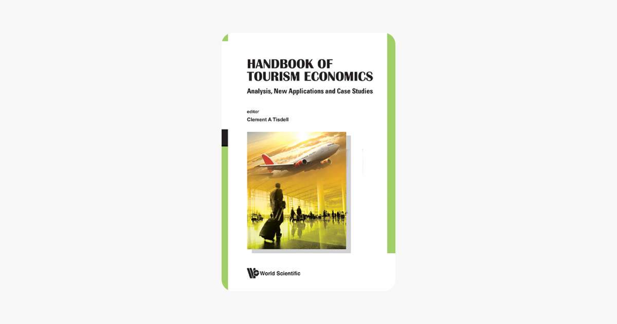 ‎Handbook of Tourism Economics: Analysis, New Applications and Case Studies