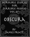 Horrible Stories For Terrible People Vol 2 Obscura