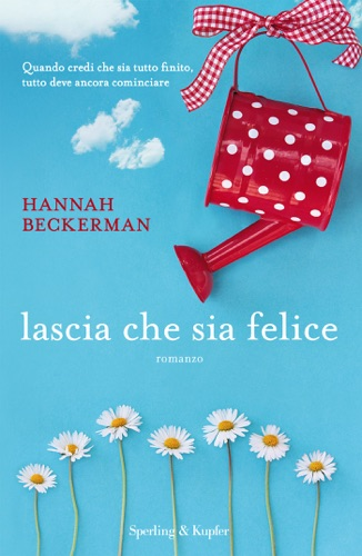 Hannah Beckerman - Lascia che sia felice