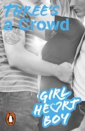 Girl Heart Boy Three S A Crowd Book 3
