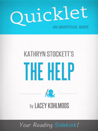 Quicklet on Kathryn Stockett's The Help (CliffNotes-like Book Summary) book