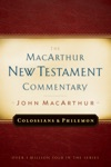 Colossians And Philemon MacArthur New Testament Commentary