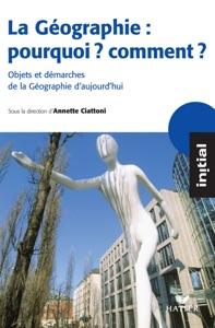 La géographie : pourquoi, comment ? Par Stéphanie Beucher, Magali Reghezza-Zitt & Annette Ciattoni