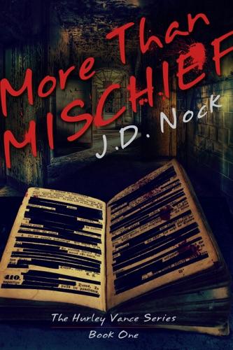 J.D. Nock - More Than Mischief (The Hurley Vance Series, #1)