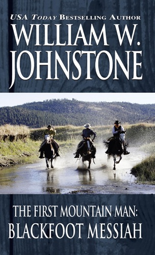William W. Johnstone & J.A. Johnstone - Blackfoot Messiah