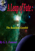 A Leap of Fate: The Raulden Gambit