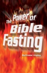 The Power Of Bible Fasting