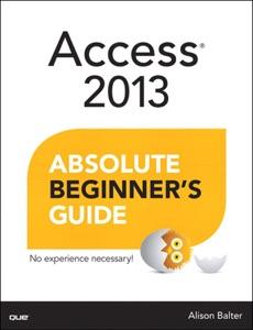 Access 2013 Absolute Beginner's Guide da Alison Balter