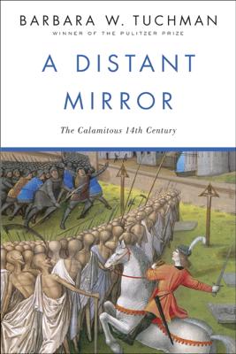 A Distant Mirror - Barbara W. Tuchman book