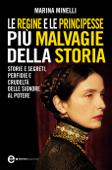 Le regine e le principesse più malvagie della storia Book Cover