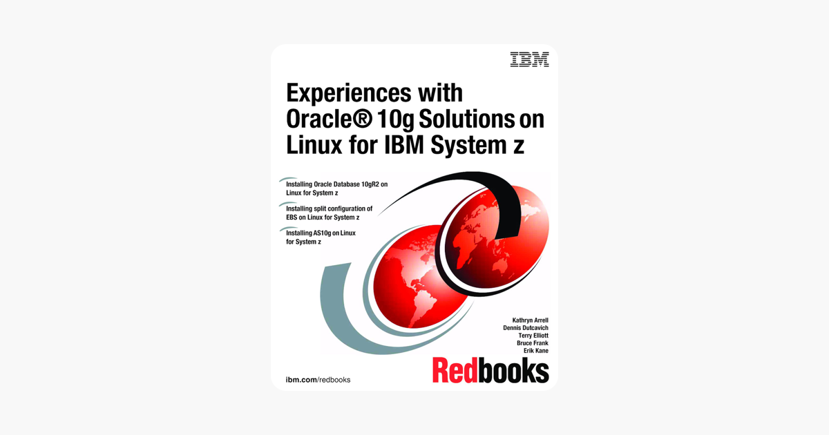 Experiences with Oracle® 10gR2 Solutions on Linux for IBM System z