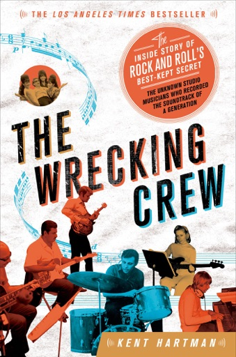 The Wrecking Crew - Kent Hartman