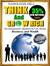 Think And Grow Rich - The Entrepreneur's Blueprint For Life, Money, Business, And Wealth