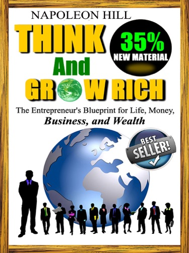 Napoleon Hill & Greg Mason - Think and Grow Rich - The Entrepreneur's Blueprint for Life, Money, Business, and Wealth