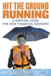 Hit The Ground Running A Survival Guide For New Financial Advisors