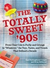 The Totally Sweet 90s