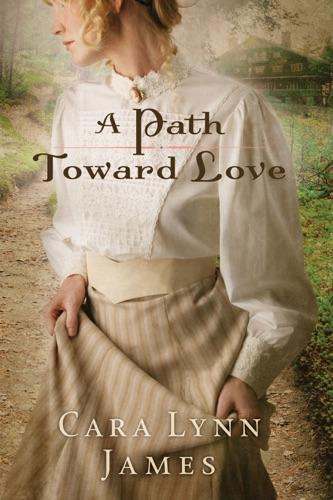 Cara Lynn James - A Path Toward Love