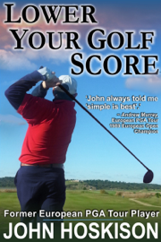 Lower Your Golf Score: Simple Steps to Save Shots book
