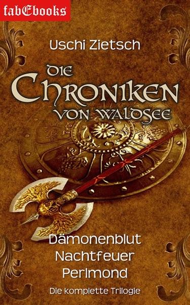 Die Chroniken von Waldsee Trilogie Gesamtausgabe