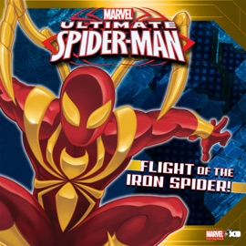 Ultimate Spider Man Flight Of The Iron Spider