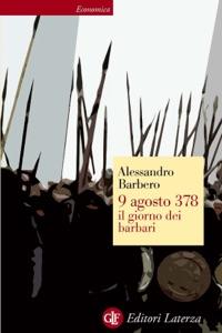 9 agosto 378 il giorno dei barbari da Alessandro Barbero