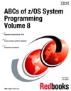 ABCs Of ZOS System Programming Volume 8