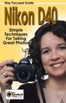 Nikon D40 Stay Focused Guide
