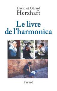 Le livre de l'harmonica by Gérard Herzhaft & David Herzhaft