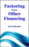Factoring Versus Other Financing