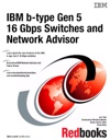 IBM B-type Gen 5 16 Gbps Switches And Network Advisor