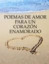 Poemas De Amor Para Un Corazn Enamorado