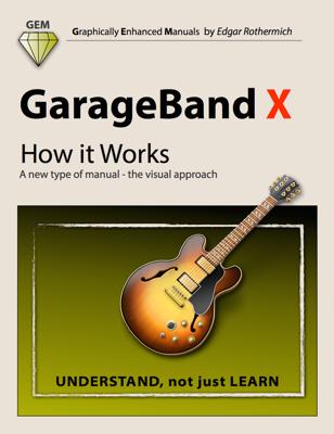 GarageBand X - How It Works - Edgar Rothermich book