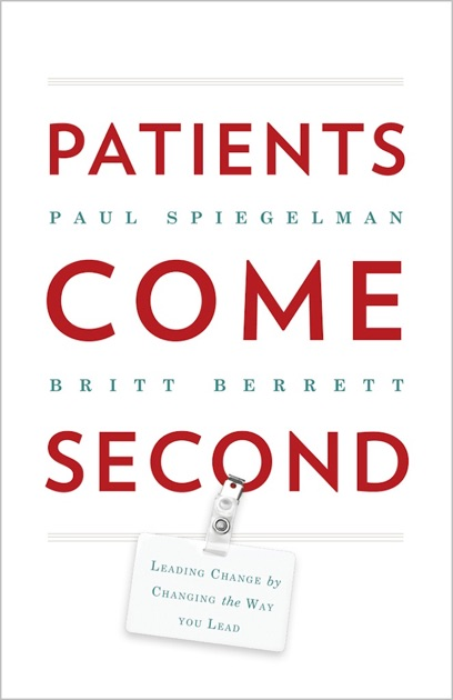 Patients Come Second By Paul Spiegelman Britt Berrett On Apple