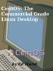 Ed Hurst - CentOS: The Commercial Grade Linux Desktop Grafik
