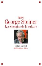 Download and Read Online Avec George Steiner