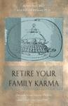 Retire Your Family Karma