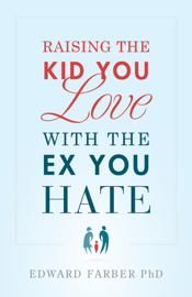 Raising the Kid You Love With the Ex You Hate book