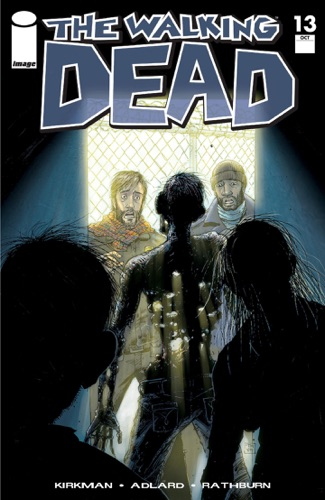 Robert Kirkman, Charlie Adlard, Cliff Rathburn & Tony Moore - The Walking Dead #13