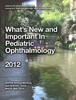 What's New And Important In Pediatric Ophthalmology
