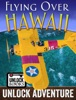 Unlock Books - Adventure - Flying Over Hawaii